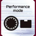 PERFORMANCE MODE TO ENHANCE YOUR CREATIVITY